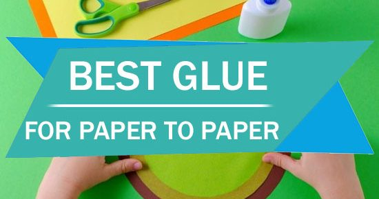 Best Glue For Paper To Paper